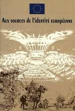 Aux Sources de L'Identite Europeenne:  Sur Une Idee de Nicola Bellieni Et Salvatore Rossetti