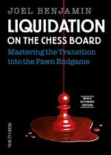 Liquidation on the Chess Board New & Extended: Mastering the Transition Into the Pawn Endgame