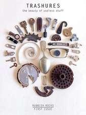 Trashures: The Beauty of Useless Stuff