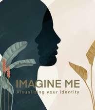 Imagine Me: Visualising your Identity