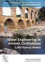 Viollet, P: Water Engineering in  Ancient Civilizations