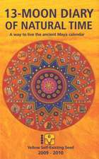 13-Moon Diary of Natural Time 2009-2010: A Way to Live the Ancient Maya Calendar