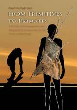 From Primitives to Primates:  A History of Ethnographic and Primatological Analogies in the Study of Prehistory