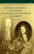 Sir William Temple, William III and the Balance of Power in Europe