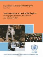 Population and Development Report:  Youth Exclusion in the Escwa Region - Demographic, Economic, Educational and Cultural Factors