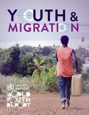 World Youth Report 2013:  Youth and Migration