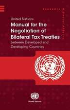 United Nations Manual for the Negotiation of Bilateral Tax Treaties Between Developed and Developing Countries