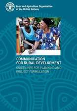 Communication for Rural Development:  Guidelines for Planning and Project Formulation