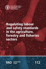 Regulating Labour and Safety Standards in the Agriculture, Forestry and Fisheries Sectors