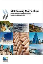 Maintaining Momentum:  OECD Perspectives on Policy Challenges in Chile