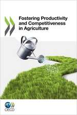 Fostering Productivity and Competitiveness in Agriculture