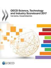 OECD Science, Technology and Industry Scoreboard 2017 the Digital Transformation