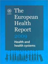 European Health Report 2009:  Health and Health Systems