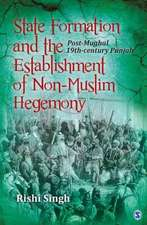 State Formation and the Establishment of Non-Muslim Hegemony: Post-Mughal 19th-century Punjab