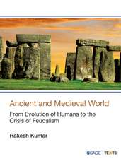 Ancient and Medieval World: From Evolution of Humans to the Crisis of Feudalism