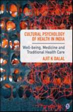Cultural Psychology of Health in India: Well-being, Medicine and Traditional Health Care
