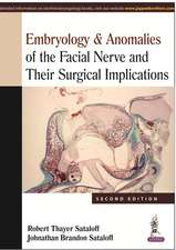 Embryology & Anomalies of the Facial Nerve and Their Surgical Implications