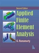 Ramamurty, G:  Applied Finite Element Analysis