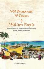 1400 Bananas, 76 Towns & 1 Million People