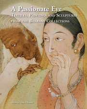 A Passionate Eye:  Textiles, Paintings and Sculptures from the Bharany Collections