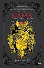 Kama the Story of Kama Sutra