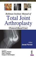 Rothman Institute Manual of Total Joint Arthroplasty