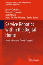 Service Robotics within the Digital Home: Applications and Future Prospects