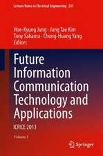 Future Information Communication Technology and Applications: ICFICE 2013