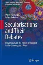 Secularisations and Their Debates: Perspectives on the Return of Religion in the Contemporary West