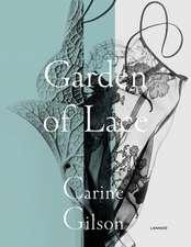 GARDEN OF LACE. CARINE GILSON