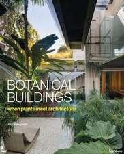 Botanical Buildings: When Plants Meet Architecture