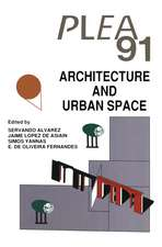 Architecture and Urban Space: Proceedings of the Ninth International PLEA Conference, Seville, Spain, September 24–27, 1991
