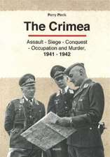Crimea: Assault - Seige - Conquest - Occupation & Murder, 1941-1942