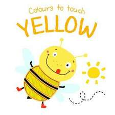 Colours to Touch: Yellow