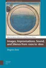 Images, Improvisations, Sound, and Silence from 1000 to 1800: Degree Zero