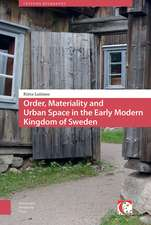 Order, Materiality and Urban Space in the Early Modern Kingdom of Sweden