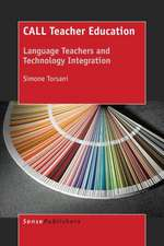 Call Teacher Education:  Language Teachers and Technology Integration