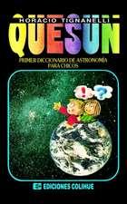 Quesun:  Primer Diccionario de Astronomia Para Chicos