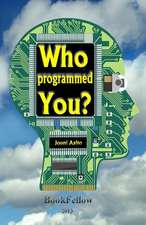 Who Programmed You ?