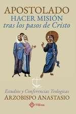 Apostolado, hacer misión tras los pasos de Cristo