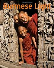 Burmese Light: Impressions Of A Golden Land