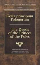 Gesta Principum Polonorum: The Deeds of the Princes of the Poles
