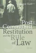 Post-Communist Restitution and the Rule of Law