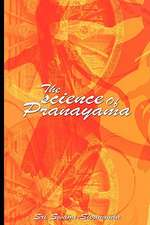 The Science of Pranayama:  A Study of the Hermetic Philosophy of Ancient Egypt and Greece