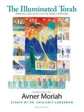 Illuminated Torah: Paintings & Essays on the Weekly Portions