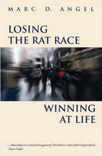 Losing the Rat Race, Winning at Life
