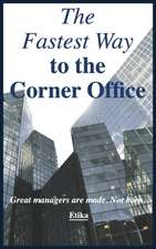 The Fastest Way to the Corner Office