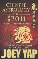 Chinese Astrology for 2011: Your Personal Chinese Astrology Guide