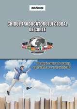 Ghidul Traducatorului Global de Carte:  Iti Alegi Cartea de Tradus, Esti Platit Si O Vezi Publicata
