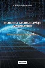 Filosofia Aplicabilitatii Matematicii